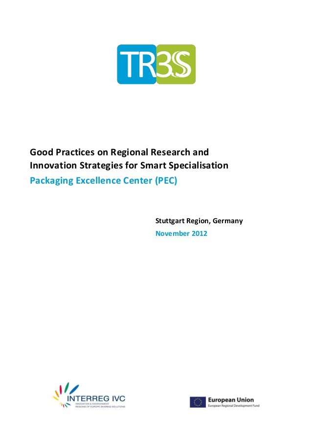 Good Practices on Regional Research andInnovation Strategies for Smart SpecialisationPackaging Excellence Center (PEC)    ...