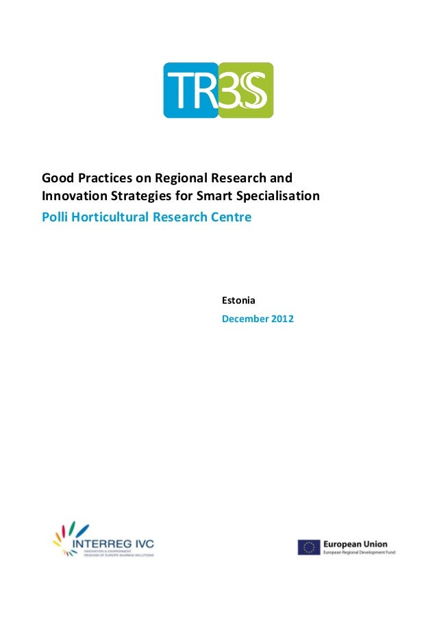 Good Practices on Regional Research andInnovation Strategies for Smart SpecialisationPolli Horticultural Research Centre  ...