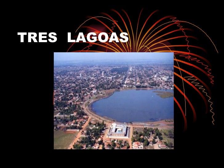 TRES  LAGOAS