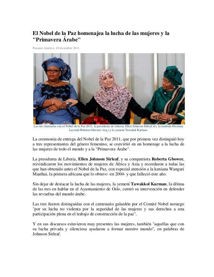 """El Nobel de la Paz homenajea la lucha de las mujeres y la""""Primavera Árabe""""Panamá América, 10 diciembre 2011Las tres laurea..."""