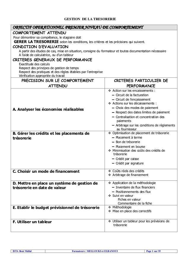 GESTION DE LA TRESORERIE  OBJECTIF OPERATIONNEL PREMIER NIVEAU DE COMPORTEMENT COMPORTEMENT ATTENDU  Pour démontrer sa com...