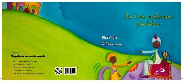 9 789723 015416 ISBN 978-972-30-1541-6 9.12. Rita Vilela Ilustrações Ana Sofia Caetano Colecção 1. A boca que gritava dem...