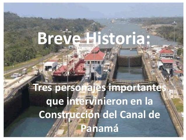 Tres Personajes Del Canal De Panama