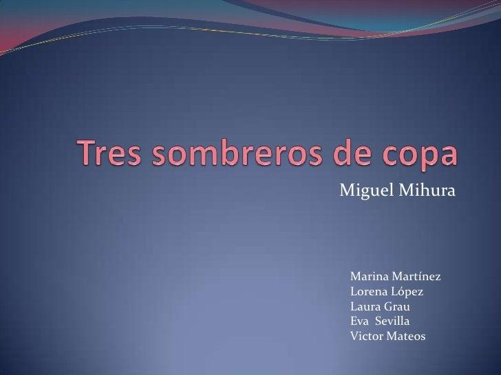 Miguel Mihura Marina Martínez Lorena López Laura Grau Eva Sevilla Victor Mateos