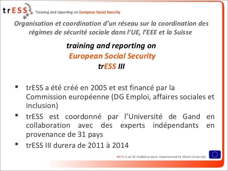 Organisation et coordination d'un réseau sur la coordination des    régimes de sécurité sociale dans l'UE, l'EEE et la Sui...