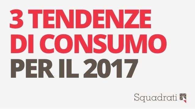 3TENDENZE DICONSUMO Squadrati PERIL2017