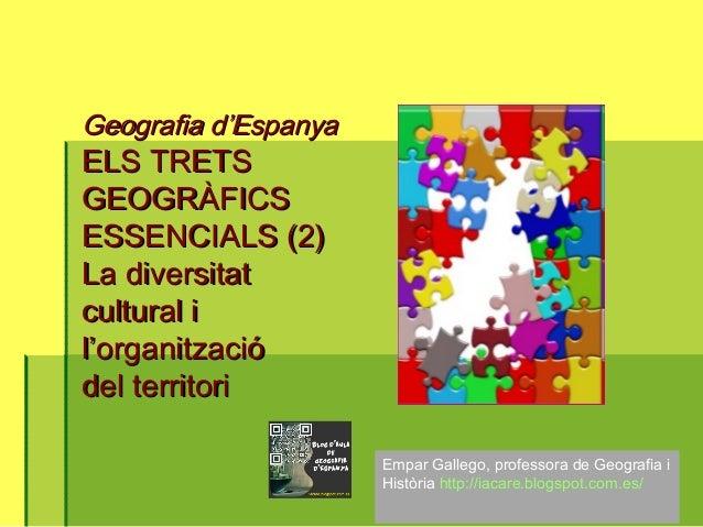 Geografia d'EspanyaGeografia d'Espanya ELS TRETSELS TRETS GEOGRÀFICSGEOGRÀFICS ESSENCIALS (2)ESSENCIALS (2) La diversitatL...