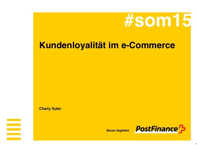 Kundenloyalität im e-Commerce    ! ! ! !  Charly Suter #som15 1