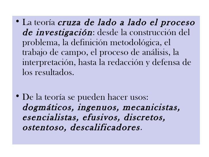 <ul><li>La teoría  cruza de lado a lado el proceso de investigación : desde la construcción del problema, la definición me...