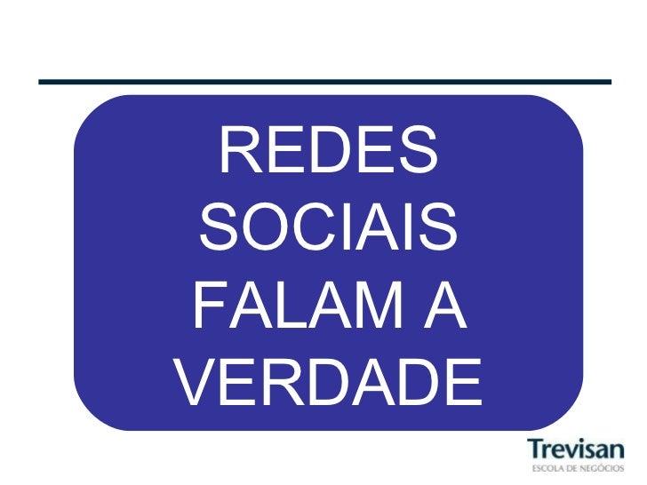 REDES SOCIAIS FALAM A VERDADE
