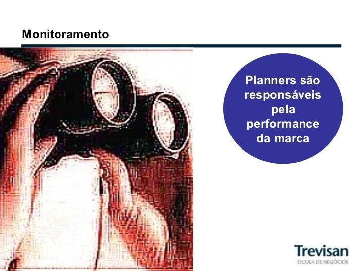 Monitoramento Planners são responsáveis pela performance da marca