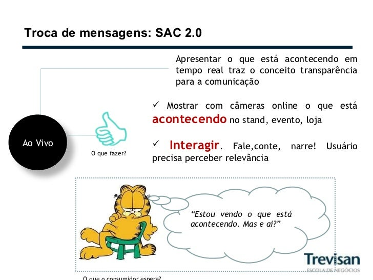 Troca de mensagens: SAC 2.0 Apresentar o que está acontecendo em tempo real traz o conceito transparência para a comunicaç...