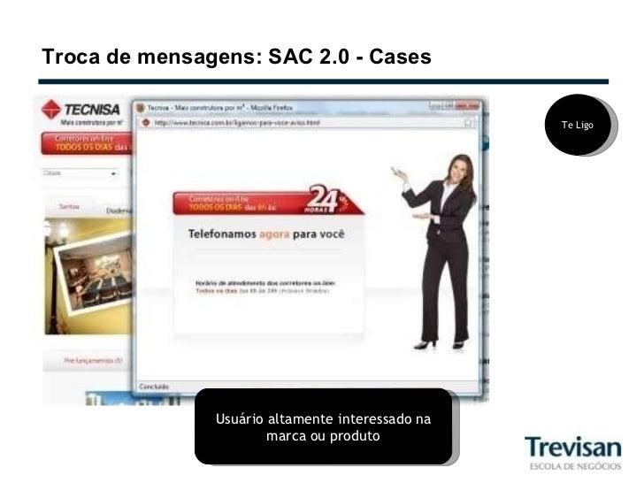 Troca de mensagens: SAC 2.0 - Cases Te Ligo Usuário altamente interessado na marca ou produto
