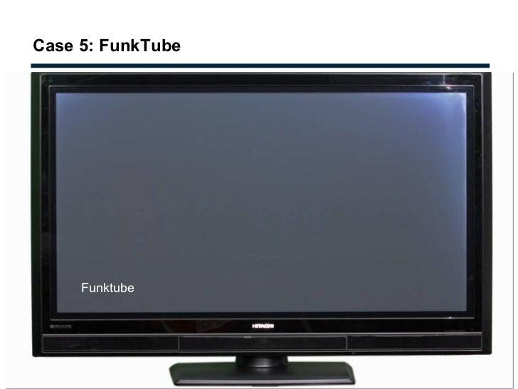 Case 5: FunkTube Funktube