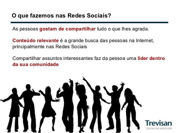O que fazemos nas Redes Sociais? As pessoas  gostam de compartilhar  tudo o que lhes agrada. Conteúdo relevante  é a grand...