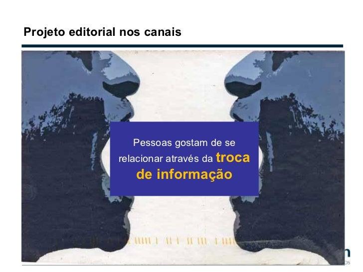 Projeto editorial nos canais Pessoas gostam de se relacionar através da  troca de informação