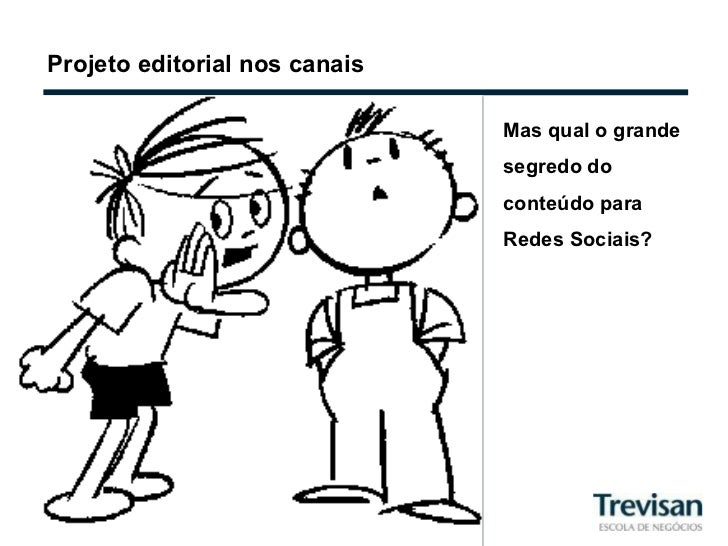 Projeto editorial nos canais Mas qual o grande segredo do conteúdo para Redes Sociais?