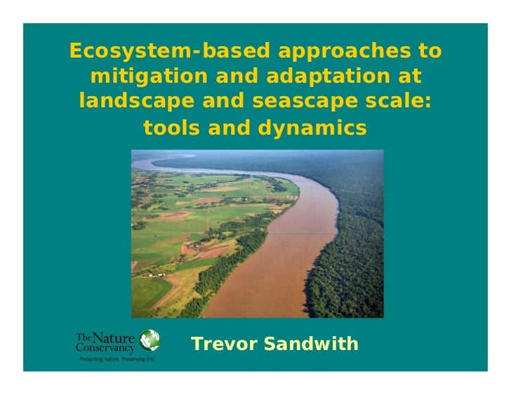 Ecosystem-based approaches to   mitigation and adaptation at  landscape and seascape scale:        tools and dynamics     ...