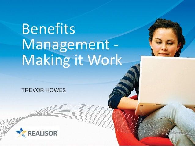 BenefitsManagement -Making it WorkTREVOR HOWES