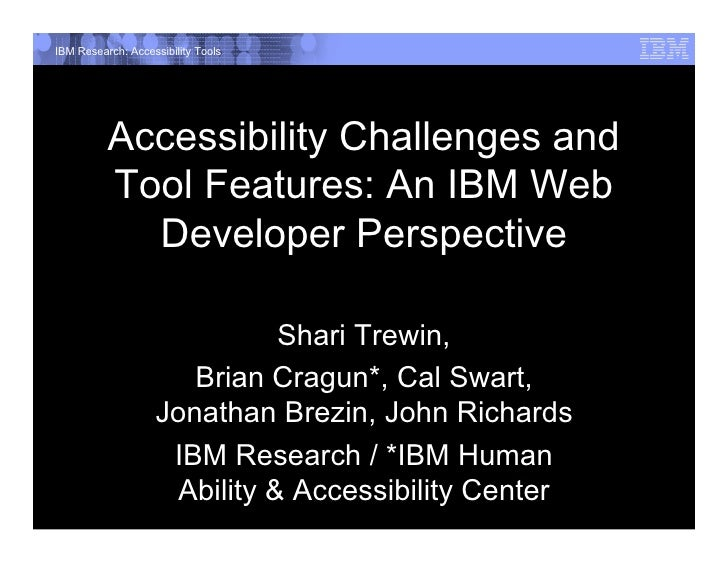 IBM Research: Accessibility Tools               Accessibility Challenges and           Tool Features: An IBM Web          ...