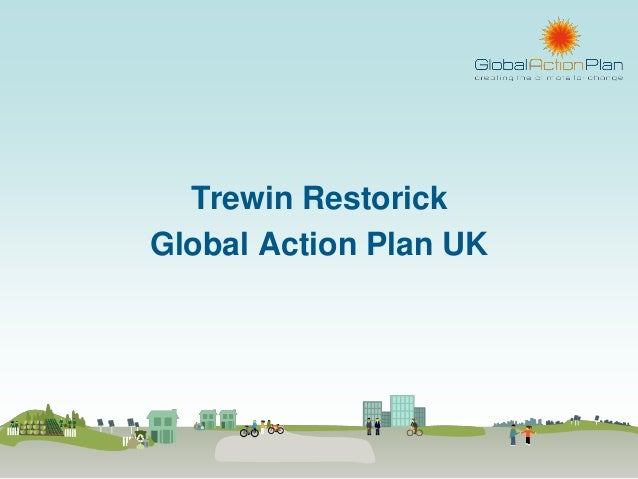 Trewin RestorickGlobal Action Plan UK