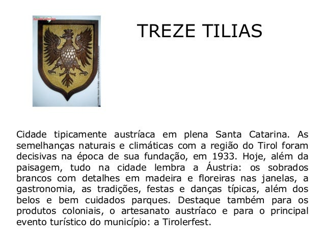 TREZE TILIAS Cidade tipicamente austríaca em plena Santa Catarina. As semelhanças naturais e climáticas com a região do Ti...