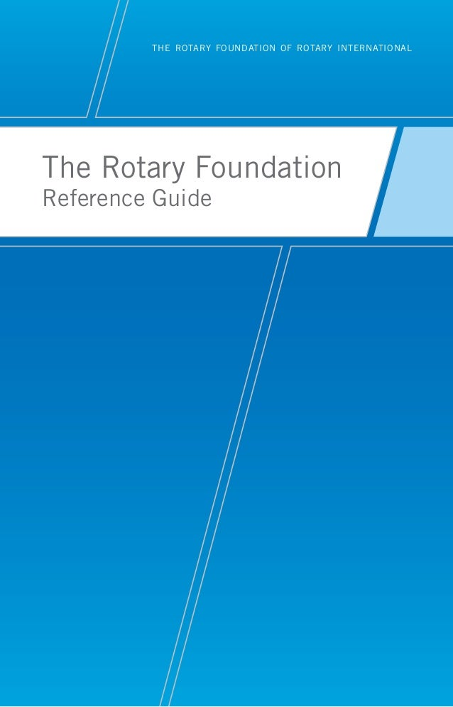 the rotary foundation of rotary international  The Rotary Foundation Reference Guide