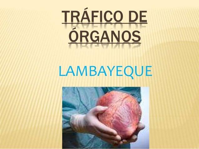 TRÁFICO DE  ÓRGANOS  LAMBAYEQUE