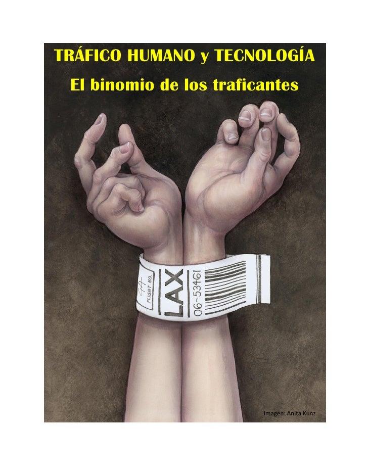 TRÁFICO HUMANO y TECNOLOGÍA El binomio de los traficantes                         Imagen: Anita Kunz