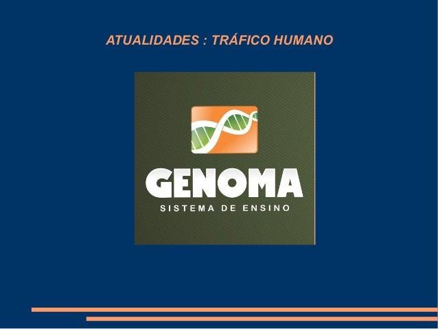 ATUALIDADES : TRÁFICO HUMANO