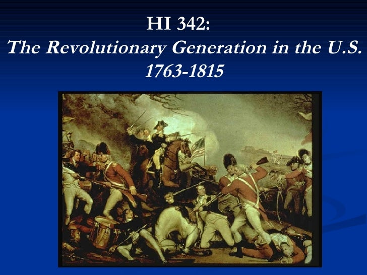 HI 342:  The Revolutionary Generation in the U.S. 1763-1815