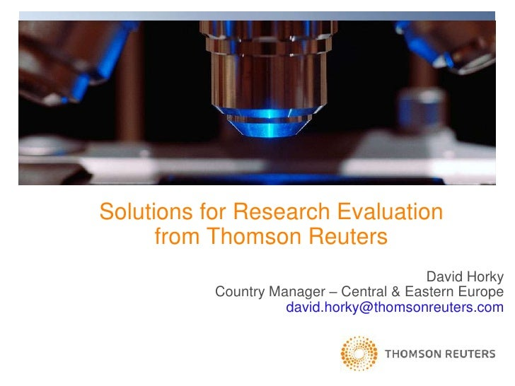 David Horky<br />Country Manager – Central & Eastern Europe<br />david.horky@thomsonreuters.com<br />Solutions for Researc...