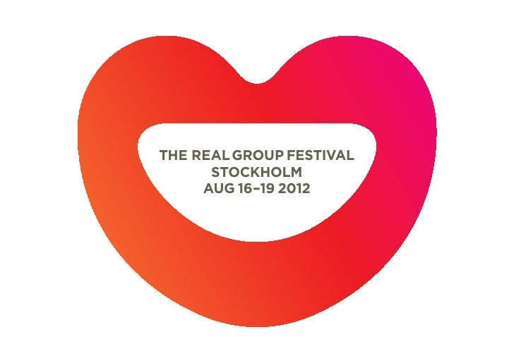 THE REAL GROUP FESTIVAL      STOCKHOLM     AUG 16–19 2012