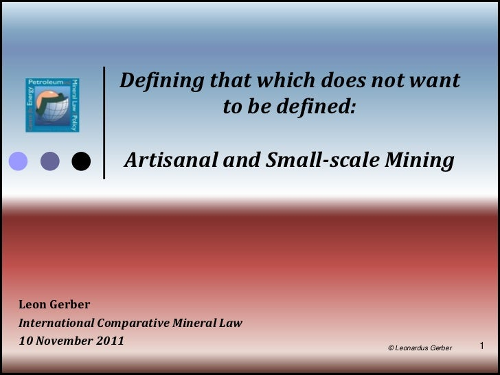 Defining that which does not want                          to be defined:                 Artisanal and Small-scale Mining...