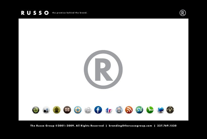 the promise behind the brand.     The Russo Group ©2001–2009. All Rights Reserved | branding@therussogroup.com | 337.769.1...