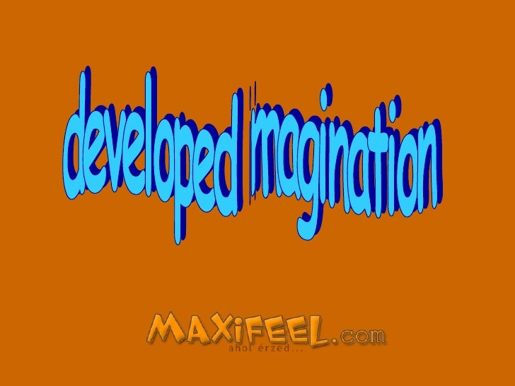 developed imagination