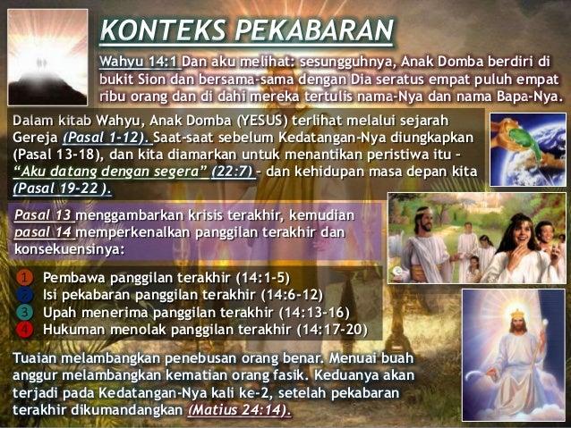 KONTEKS PEKABARAN Wahyu 14:1 Dan aku melihat: sesungguhnya, Anak Domba berdiri di bukit Sion dan bersama-sama dengan Dia s...