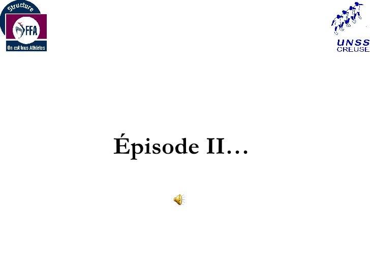 Épisode II…