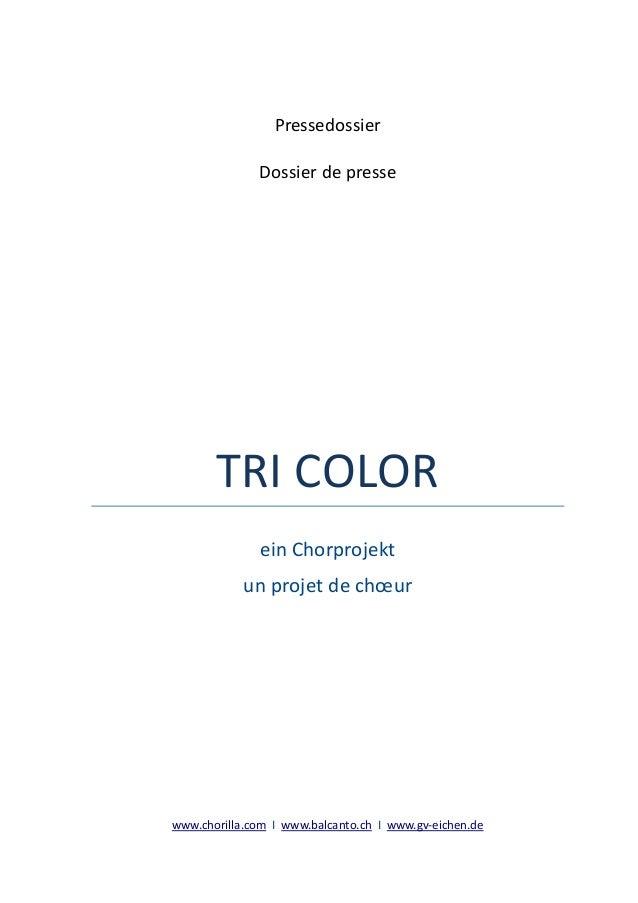 Pressedossier Dossier de presse  TRI COLOR ein Chorprojekt un projet de chœur  www.chorilla.com I www.balcanto.ch I www.gv...