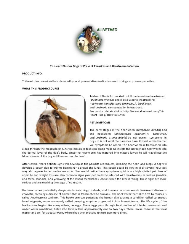 Tri-Heart Plus for Dogs to Prevent Parasites and Heartworm Infection PRODUCT INFO Tri-heart plus is a microfilaricide mont...
