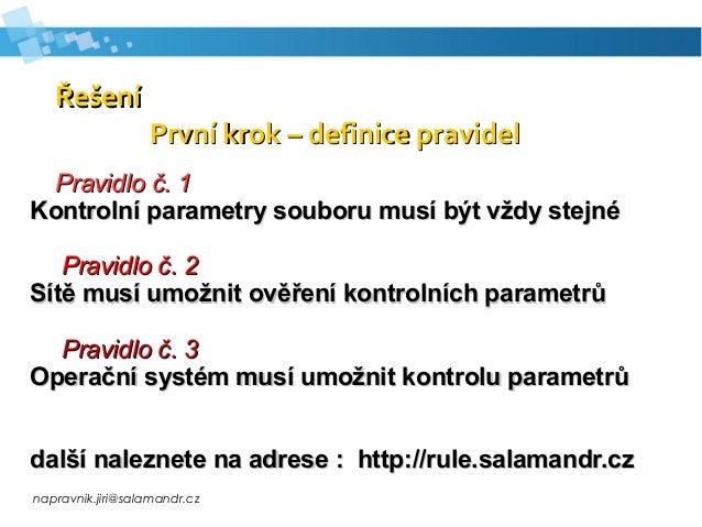 napravnik.jiri@salamandr.cz ŘešeníŘešení První krok – definice pravidelPrvní krok – definice pravidel Pravidlo č. 1Pravidl...
