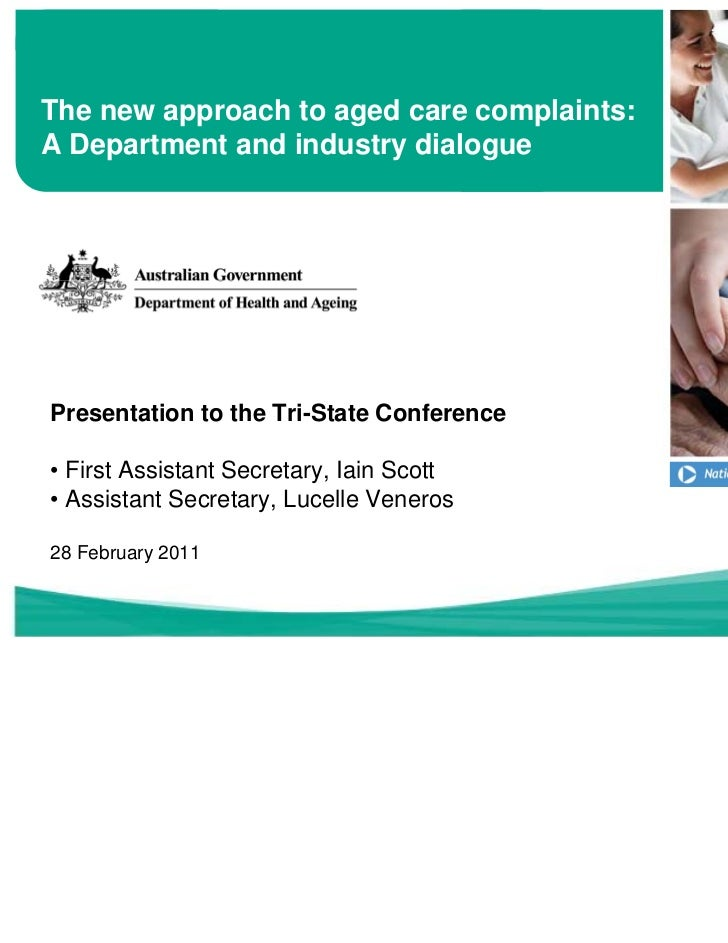 The new approach to aged care complaints:A Department and industry dialoguePresentation to the Tri-State Conference• First...