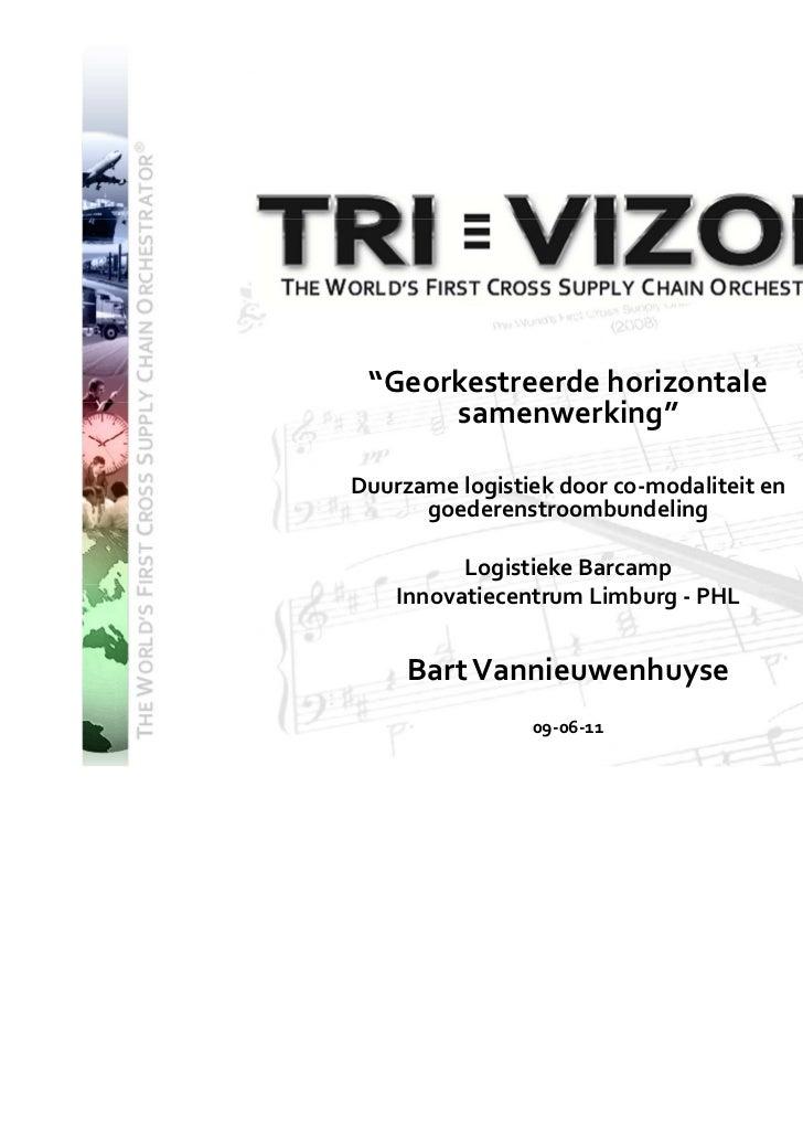 """""""Georkestreerde horizontale               samenwerking""""         Duurzame logistiek door co-modaliteit en               goe..."""