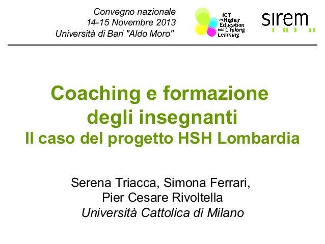"""Convegno nazionale 14-15 Novembre 2013 Università di Bari """"Aldo Moro""""  Coaching e formazione degli insegnanti Il caso del ..."""