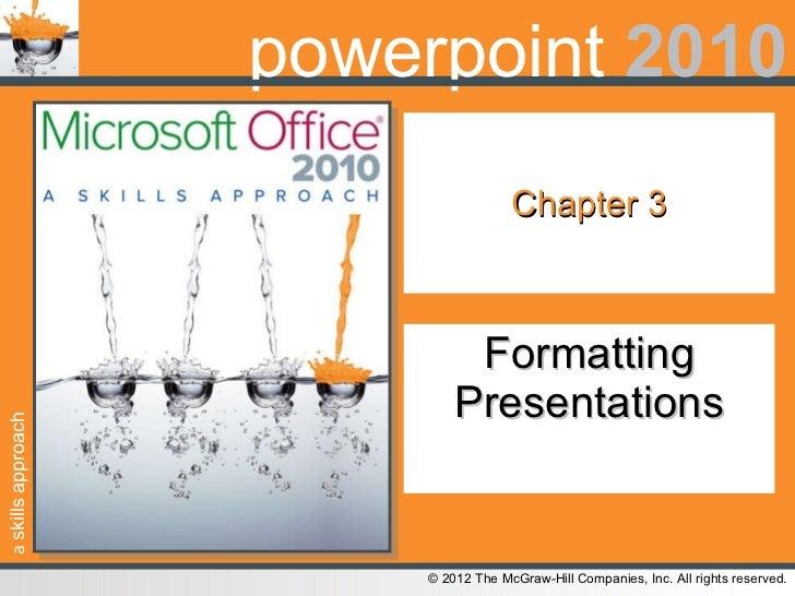 Chapter 3 Formatting Presentations
