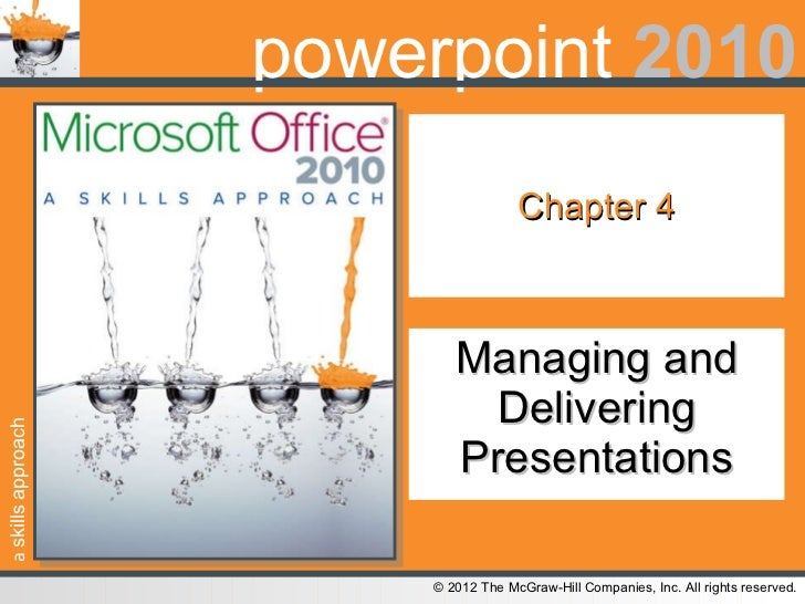 Chapter 4 Managing and Delivering Presentations