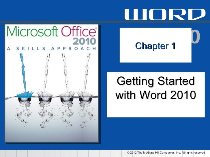word  2 0 110 ChapterGetting Startedwith Word 2010  © 2012 The McGraw-Hill Companies, Inc. All rights reserved.
