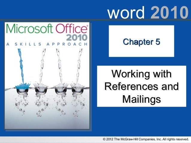 © 2012 The McGraw-Hill Companies, Inc. All rights reserved.word 2010Chapter 5Chapter 5Working withWorking withReferences a...