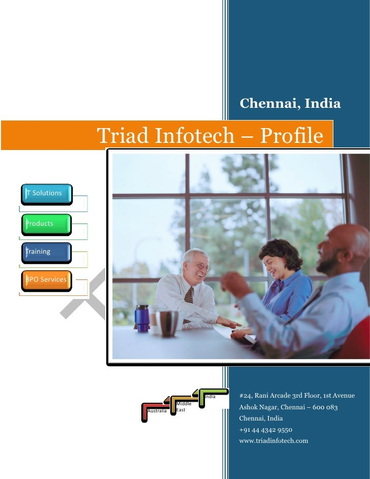 Chennai, India                 Triad Infotech – Profile  IT Solutions   Products   Training   BPO Services                ...