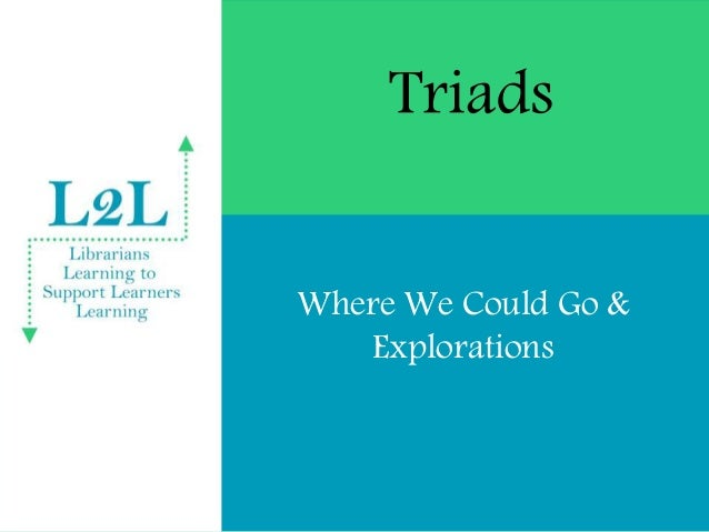 Triads Where We Could Go & Explorations